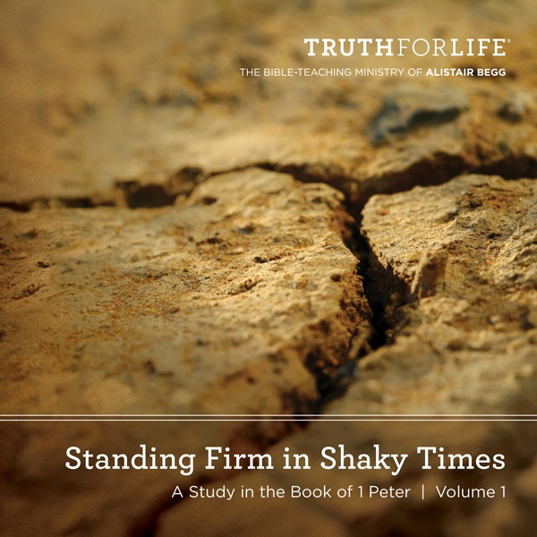 Standing Firm in Shaky Times, Volume 1