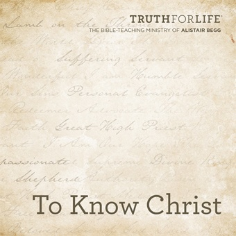 To Know Christ
