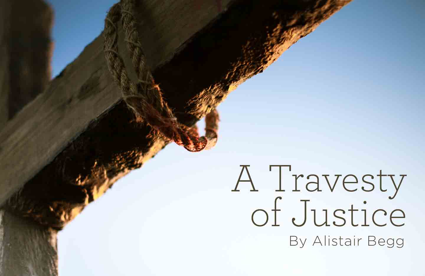 A Travesty of Justice By Alistair Begg
