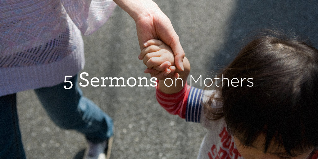 5 Sermons on Mothers