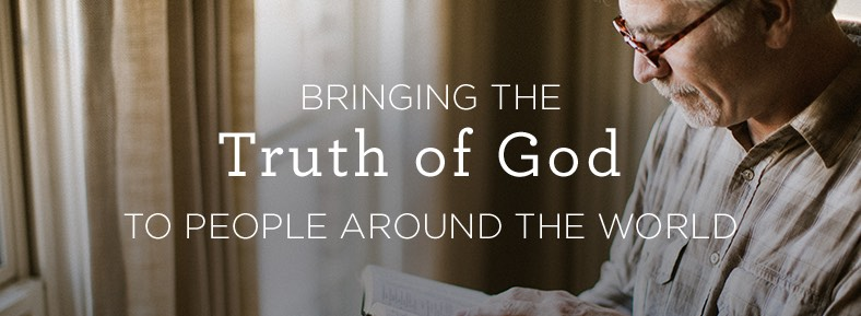 Brining the Truth of God to people around the world.