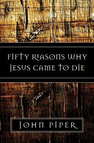 50 Reasons Why Jesus Came to Die