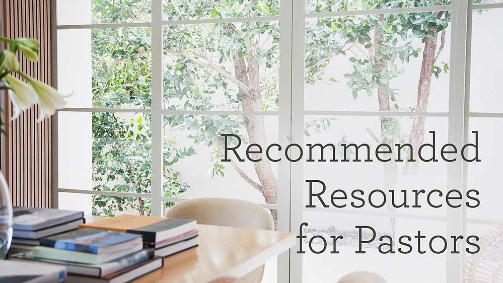 Recommended Resources for Pastors