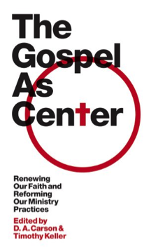 The Gospel As Center