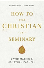 How to Stay Christian in Seminary