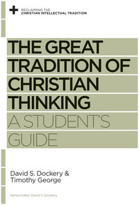 The Great Tradition of Christian Thinking