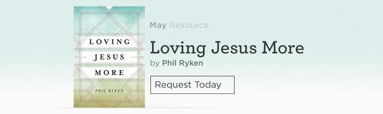 Get a copy of Loving Jesus More