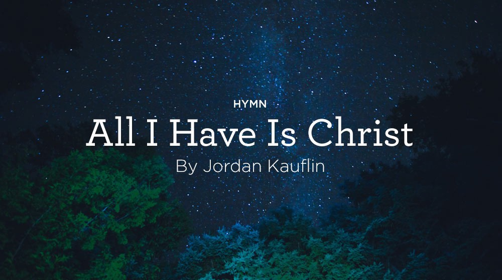 All I Have Is Christ