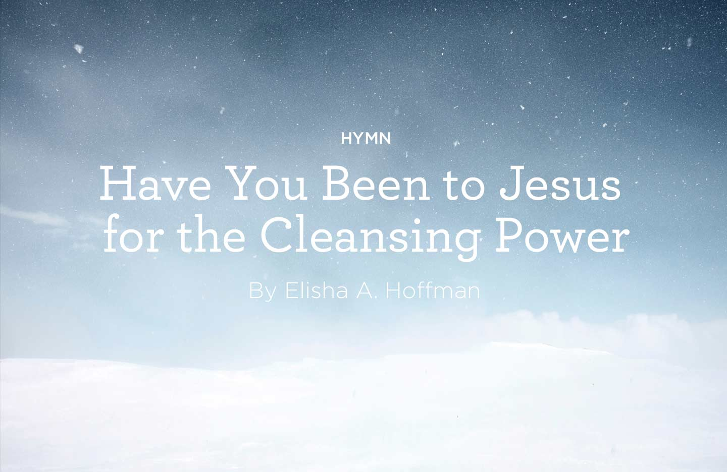 Have-You-Been-to-Jesus-for-the-Cleansing-Power