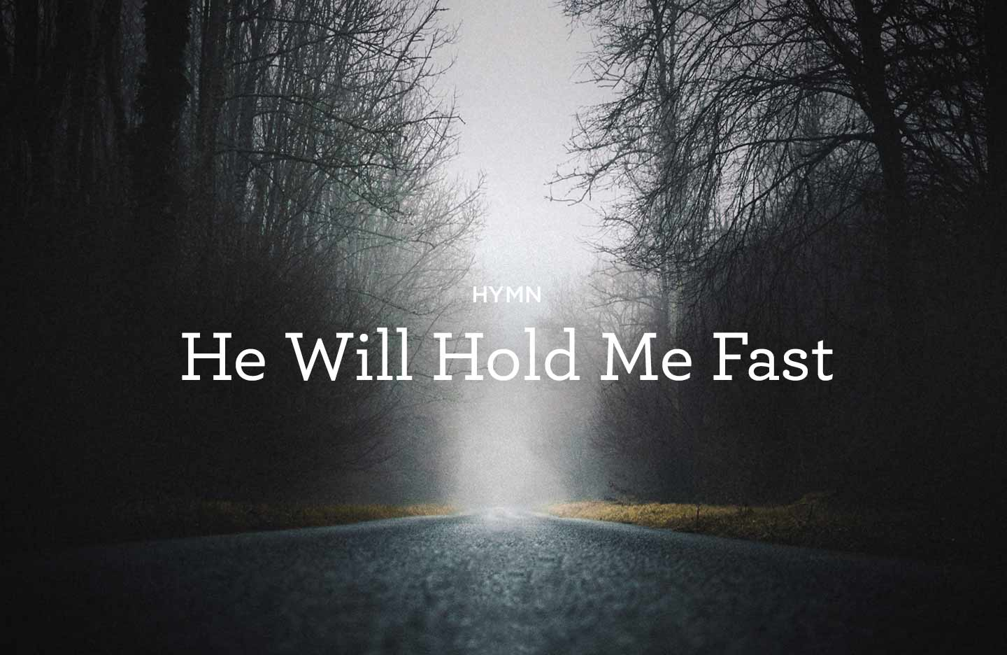 He-Will-Hold-Me-Fast