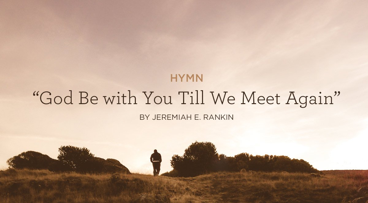 Hymn-God-Be-with-You-Till-We-Meet-Again-by-Jeremiah-E.-Rankin