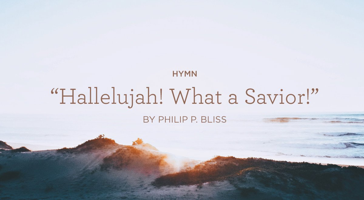 Hymn-Hallelujah!-What-a-Savior!-by-Philip-P.-Bliss