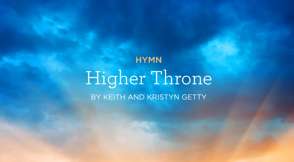 Hymn-Higher-Throne-by-Keith-and-Kristyn-Getty