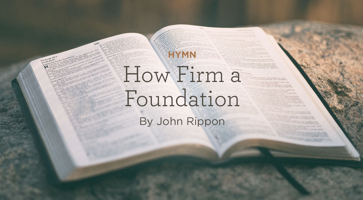 Hymn-How-Firm-a-Foundation-by-John-Rippon