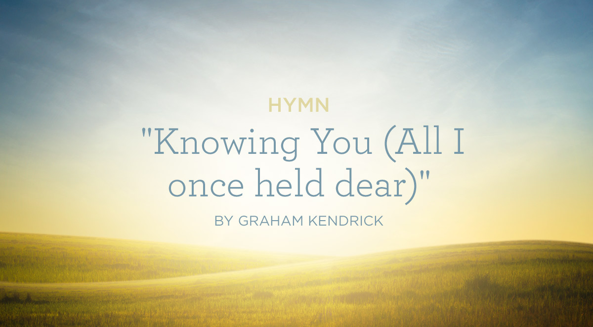 Hymn-Knowing-You-All-I-once-held-dear-by-Graham-Kendrick
