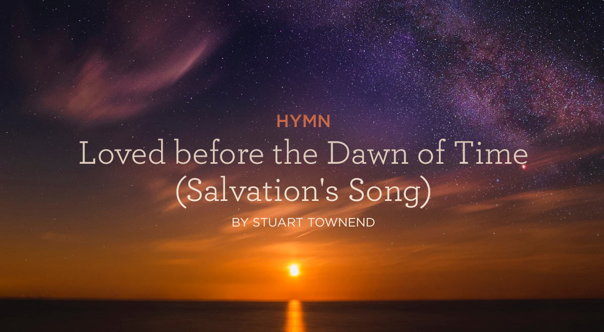 Hymn-Loved-before-the-Dawn-of-Time-(Salvations-Song)-by-Stuart-Townend
