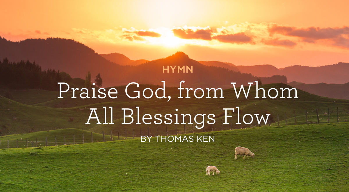 Hymn-Praise-God,-from-Whom-All-Blessings-Flow-by-Thomas-Ken