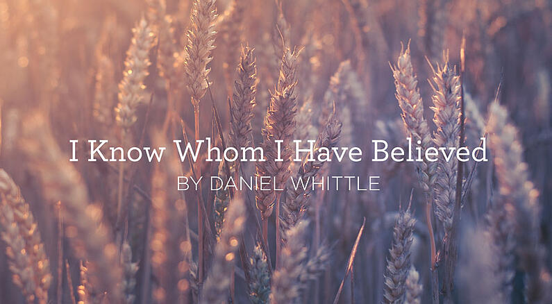 Hymn I Know Whom I Have Believed