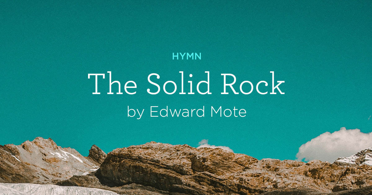 The-Solid-Rock-by-Edward-Mote