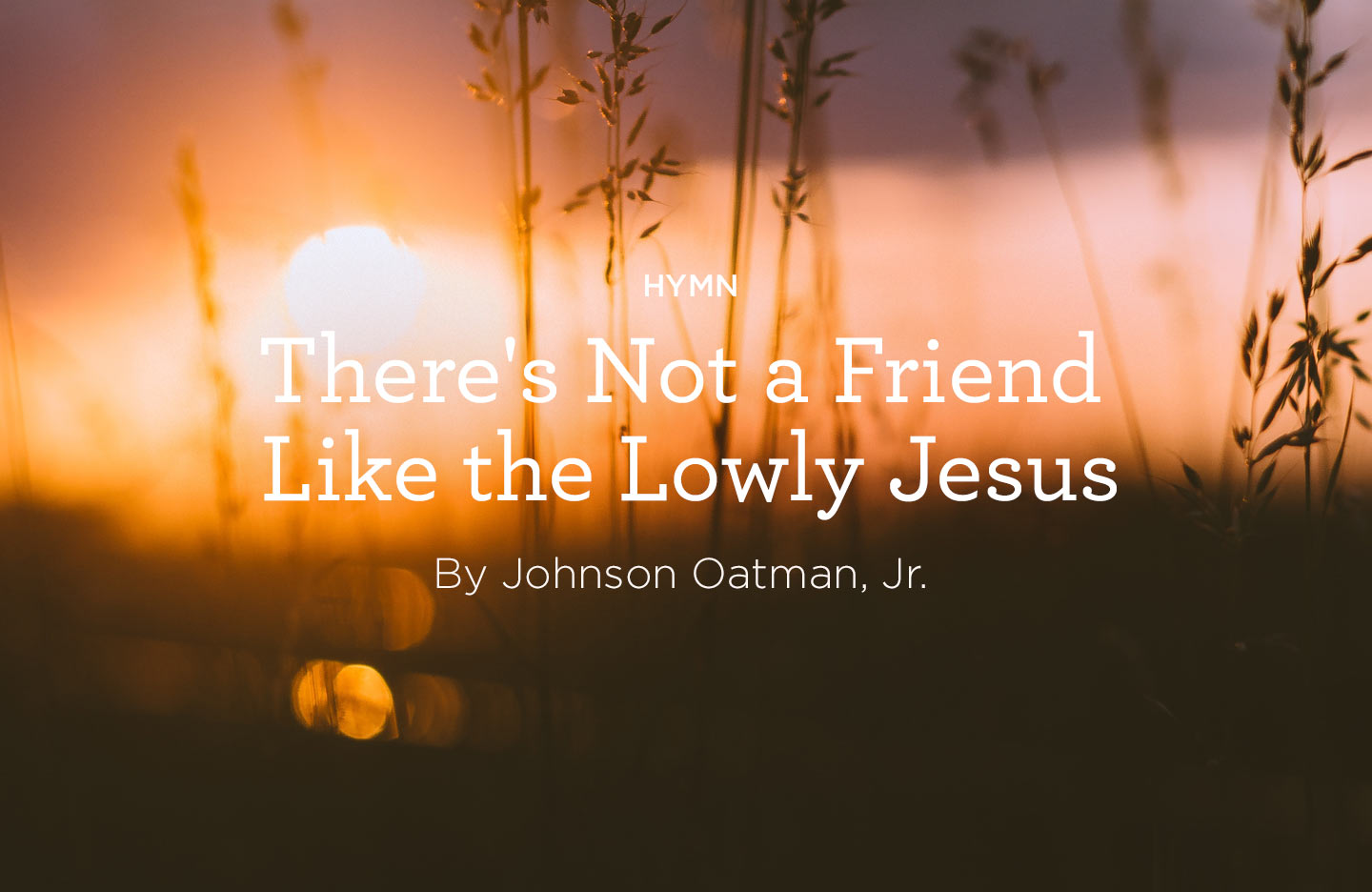 There's-Not-a-Friend-Like-the-Lowly-Jesus