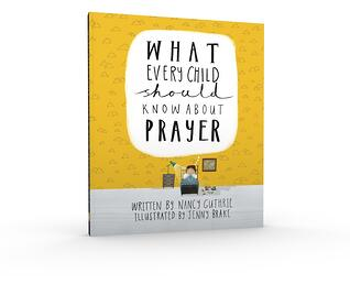 What Every Child Should Know About Prayer