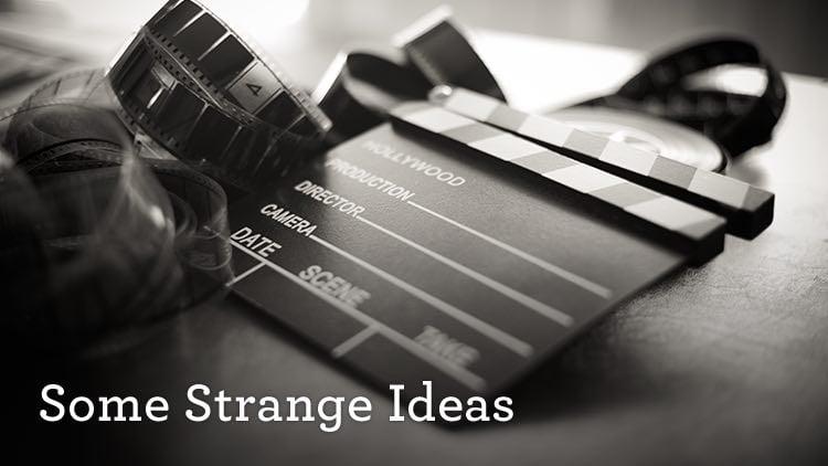 Some Strange Ideas