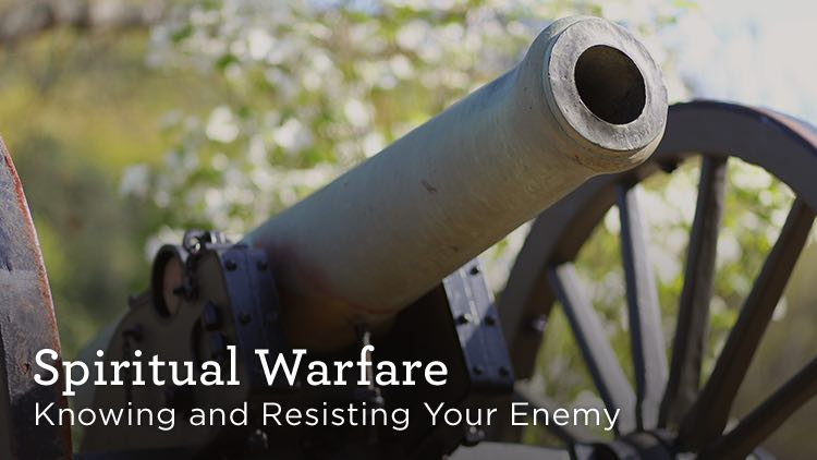 spiritual warfare knowing and resisting your enemy
