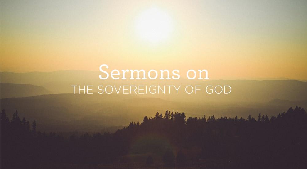 Sermons on Gods Sovereignty