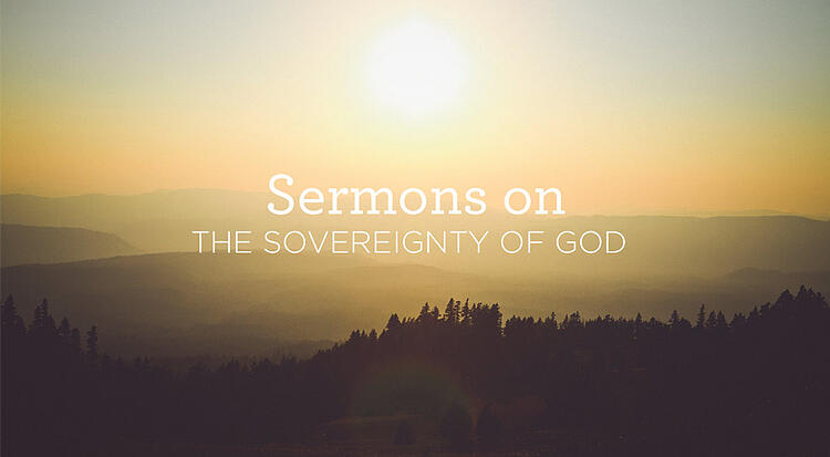 Sermons on Gods Sovereignty