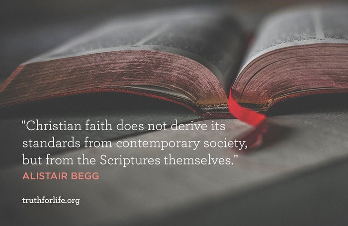 Christian faith does not derive its standards from contemporary society, but from the Scriptures themselves. - Alistair Begg