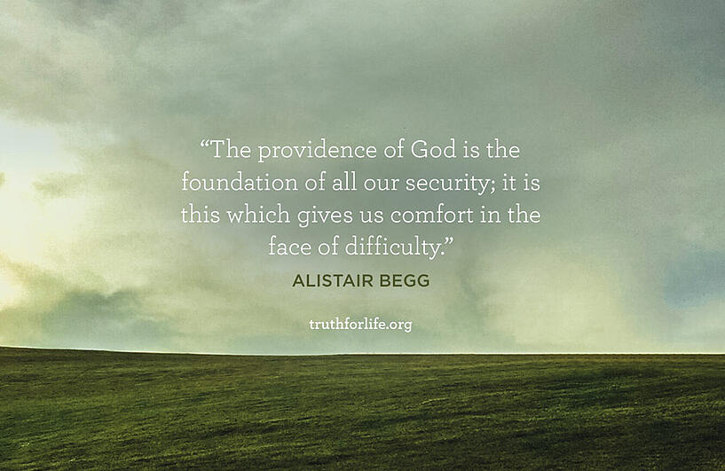 The providence of God is the foundation of all our security; it is this which gives us comfort in the face of difficulty. - Alistair Begg