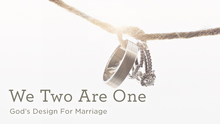 We Two Are One - Gods Design for Marriage