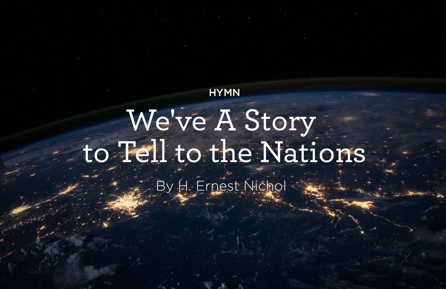 Weve A Story to Tell to the Nations