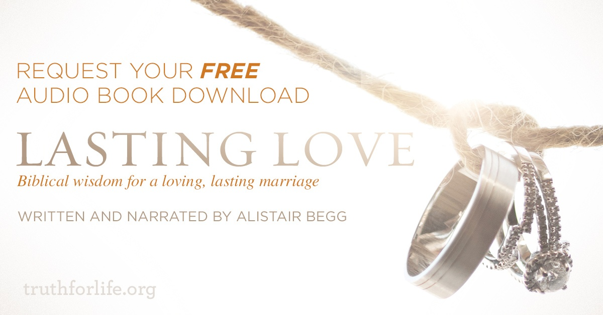 thumbnail image for FREE Audio Book 'Lasting Love' Narrated by Alistair Begg!