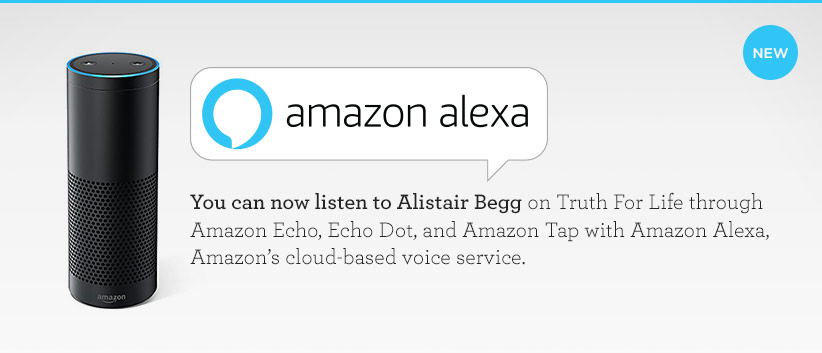thumbnail image for Listen to Alistair Begg on Amazon Alexa!