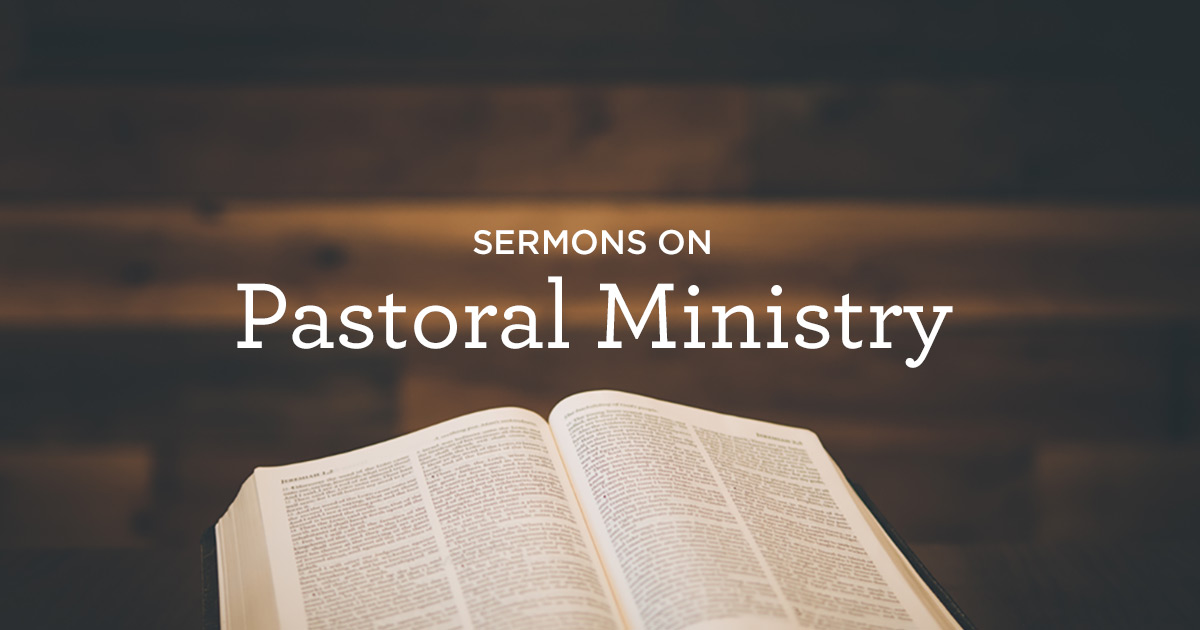 thumbnail image for Sermons on Pastoral Ministry