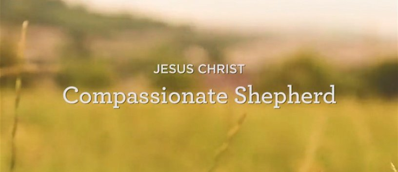 thumbnail image for Jesus Christ: Compassionate Shepherd (2 of 7)