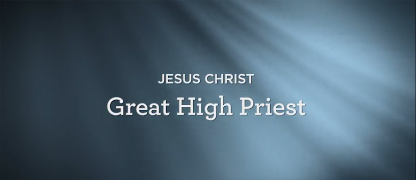 thumbnail image for Jesus Christ: Great High Priest (5 of 7)