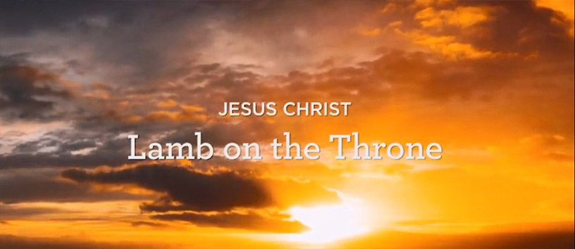 thumbnail image for Jesus Christ: Lamb on the Throne (7 of 7)