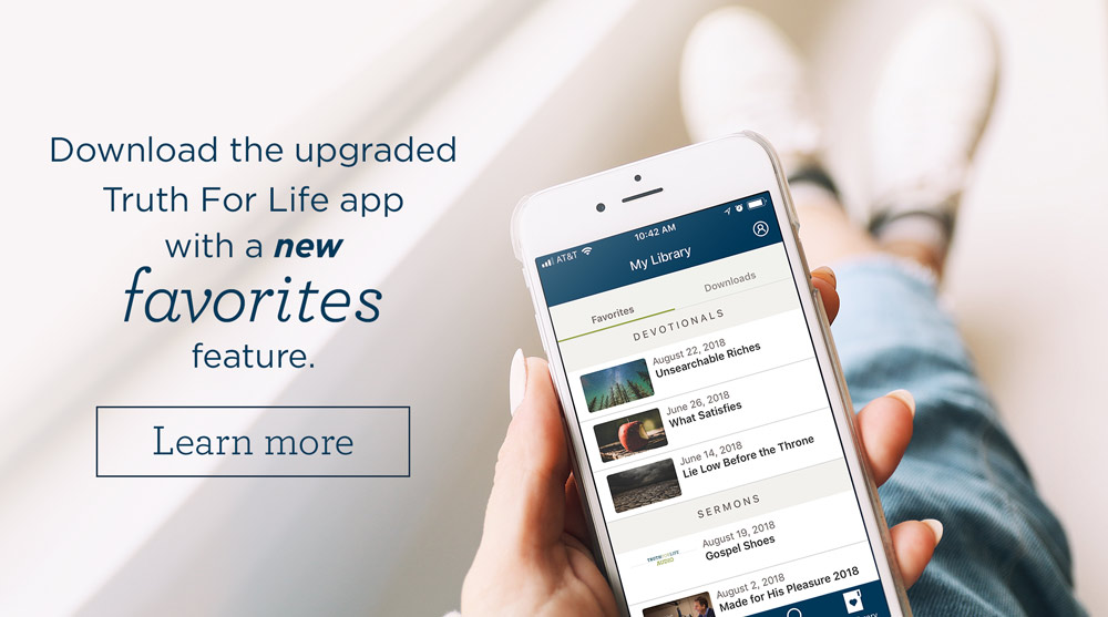 thumbnail image for New 'Favorites' Feature on the Upgraded Truth For Life Mobile App