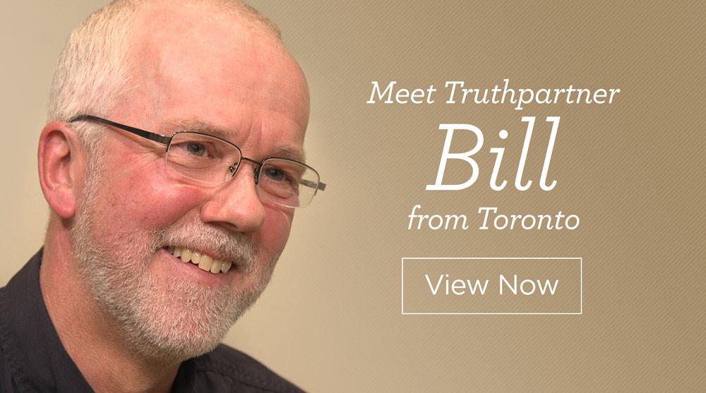 thumbnail image for Meet Truthpartner Bill from Toronto