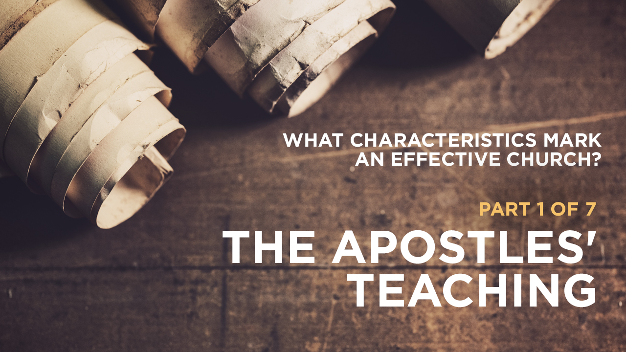 thumbnail image for What Characteristics Mark an Effective Church? Part 1 of 7: The Apostles' Teaching