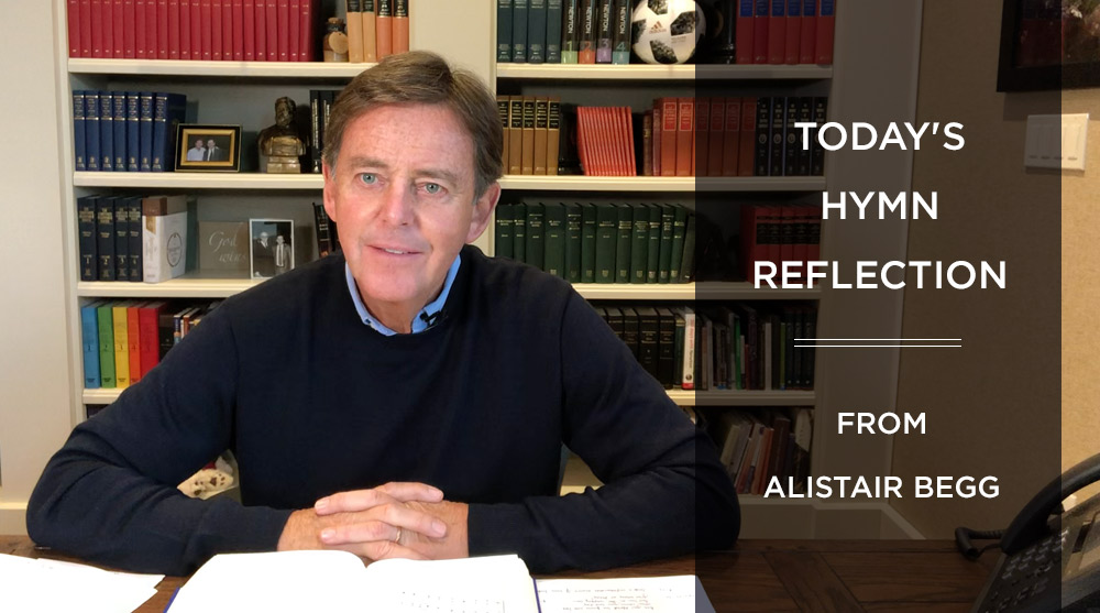 thumbnail image for Today's Hymn Reflection from Alistair Begg: