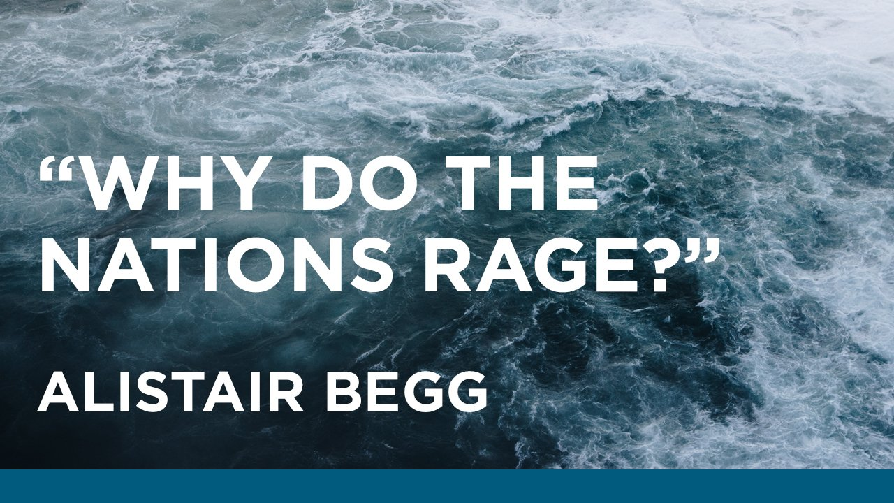 thumbnail image for Why Do the Nations Rage?