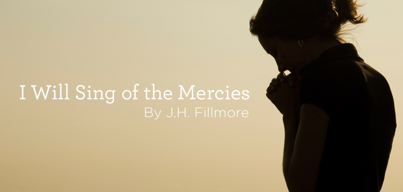 Hymn I will Sing of the Mercies