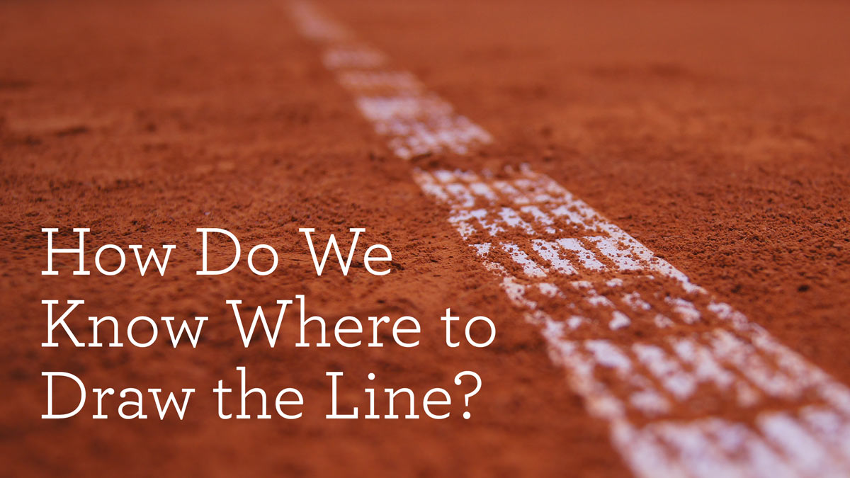 thumbnail image for How Do We Know Where to Draw the Line? (An Excerpt from 'Brave by Faith')