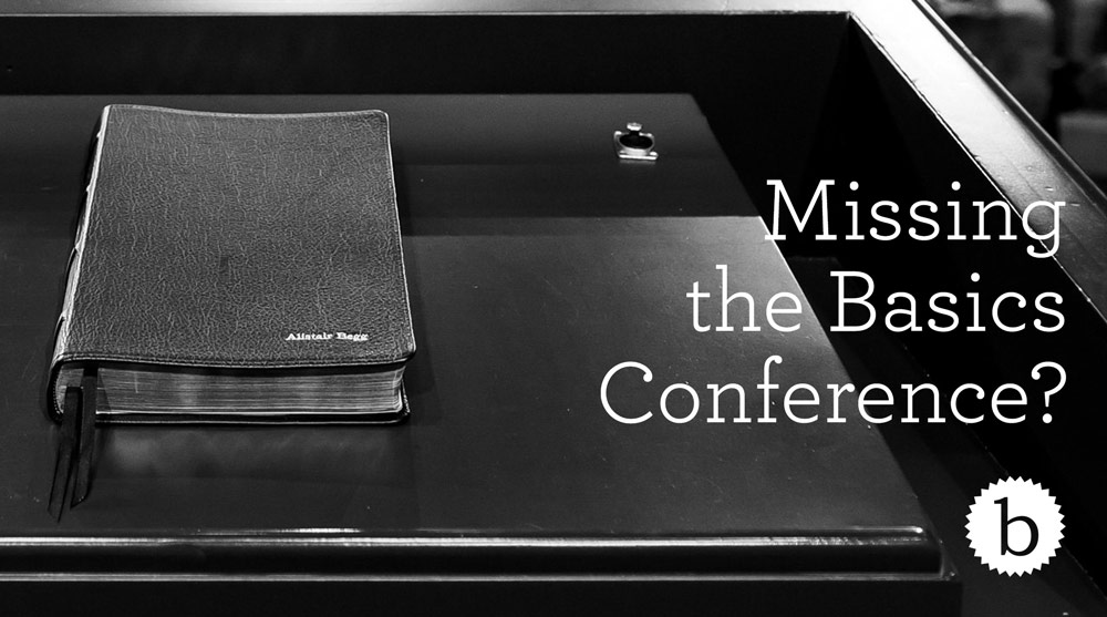 thumbnail image for Missing the Basics Conference?