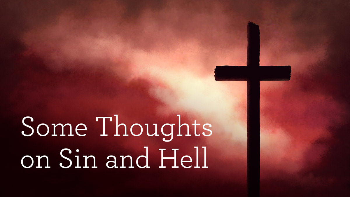 thumbnail image for Some Thoughts on Sin and Hell