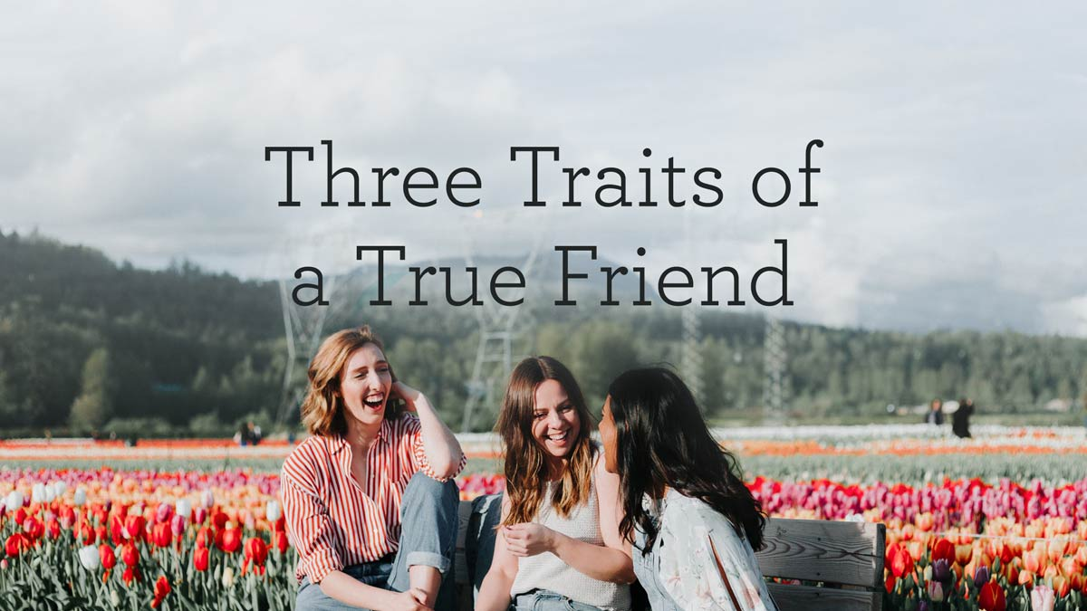 thumbnail image for Three Traits of a True Friend