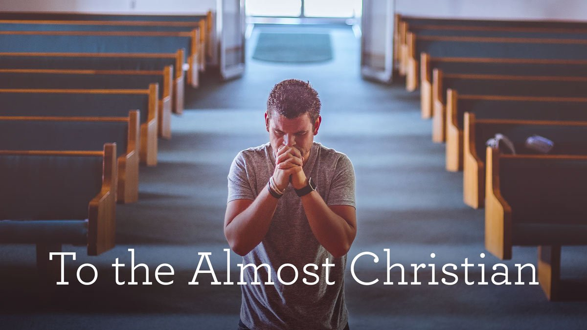 To the Almost Christian